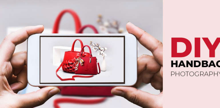 How to shoot handbags with your mobile