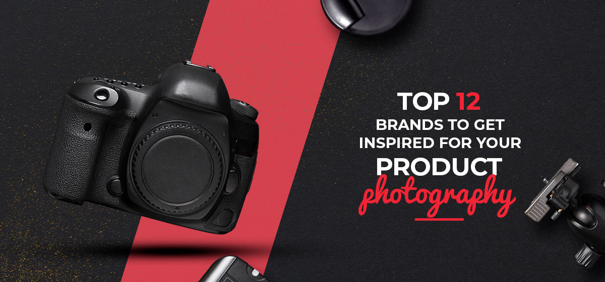 Top 12 Brands to get inspired for your Product Photography
