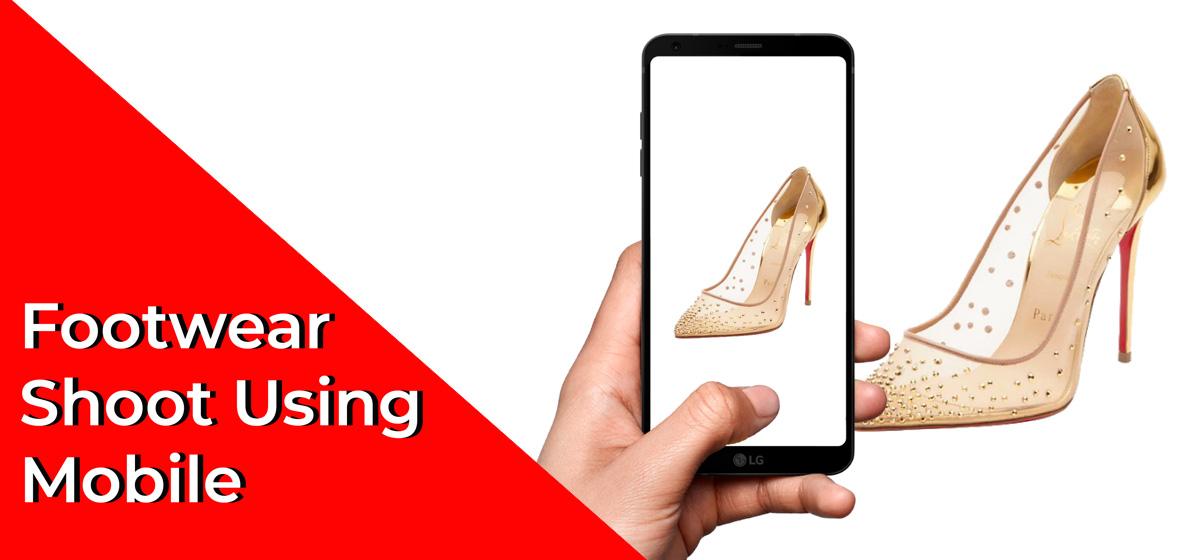 Footwear Shoot Using Mobile