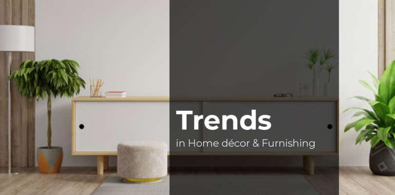 Hard to Ignore trends in Home Decor & Furnishing segment